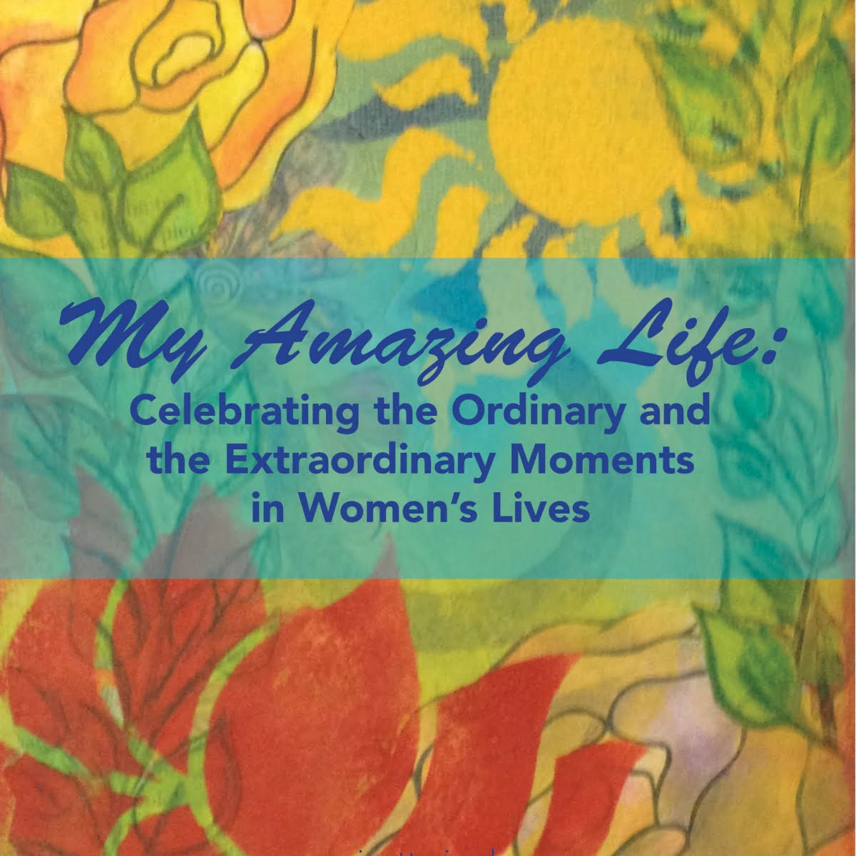 Life Amazing: My Amazing Life: Celebrating The Ordinary And The